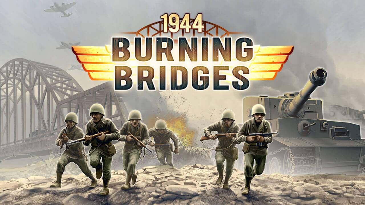 1944 Burning Bridges Google Play Release
