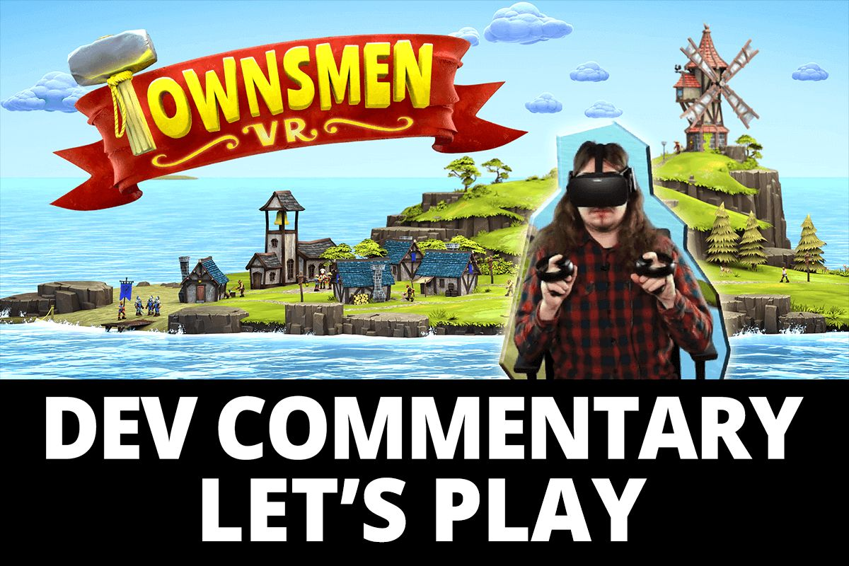 Townsmen VR Dev commentary let's play NEWS